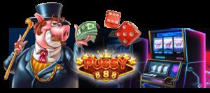 Pussy888 หมวดเกมเพียบ เลือกลงทุนได้ไม่มีเบื่อ